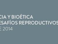 Simposio Internacional: Armonizando Ciencia y Bioética al Enfrenter los Desafíos Reproductivos
