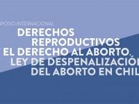 Simposio Internacional 'Derechos reproductivos y el derecho al aborto. Ley de despenalización del aborto en Chile'